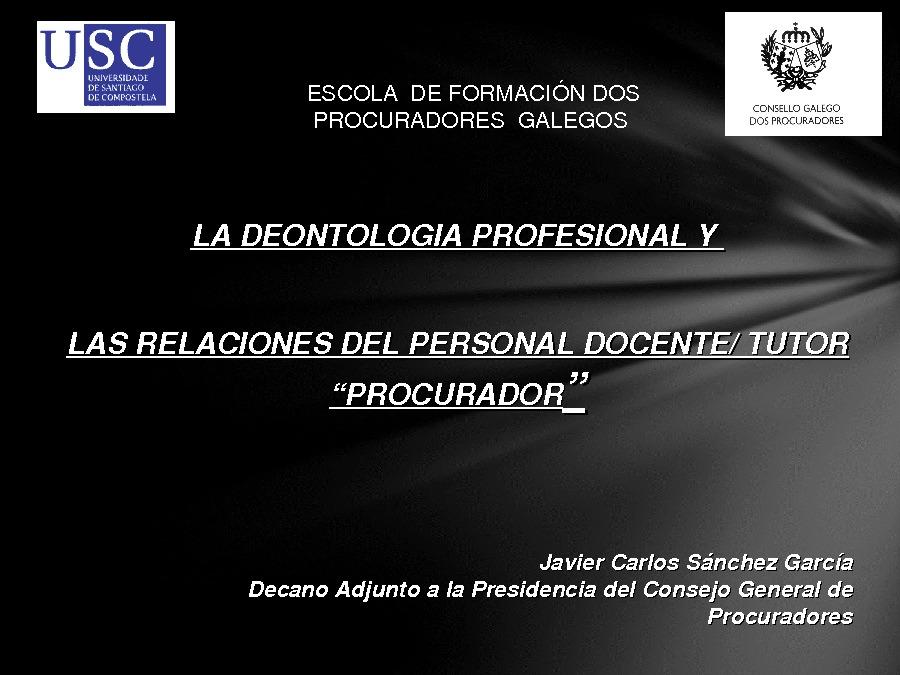"""A deontoloxía profesional e as relacións do persoal docente/titor """"procurador"""""""